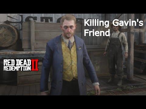 red dead redemption 2 what happens when you kill gavin\u0027s friend