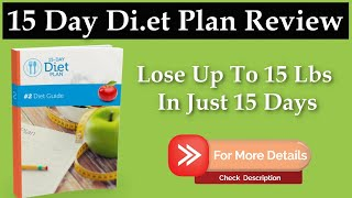 15 Day Di.et Plan Review - 15 Day Di.et Plan To Lose Up To 15 Lbs In 15 Days