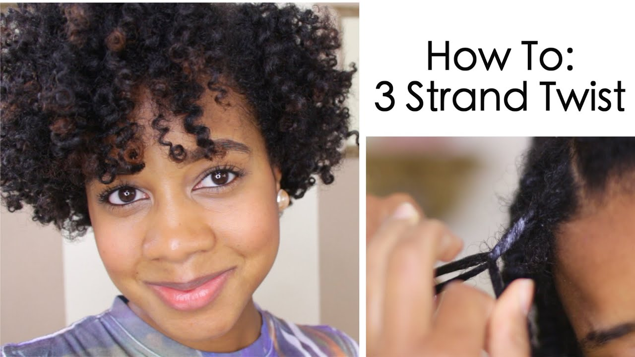 How To 3 Strand Twist On Natural Hair Youtube