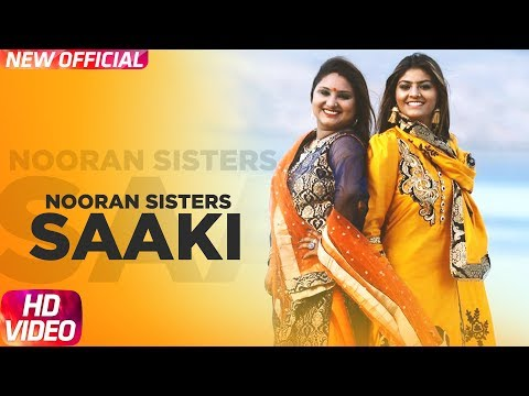 Saaki Full Video Song - Nooran Sisters | Saaki Mp3 Song