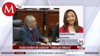 """INE avala nombre de coalición """"Todos Por México"""""""