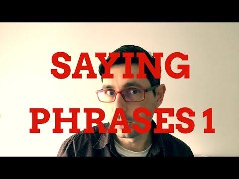 Saying Phrases 1