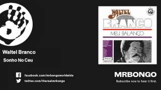 Waltel Branco - Sonho No Ceu