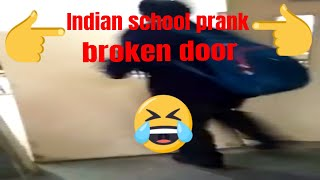 funniest Indian school prank (broken door) funny video