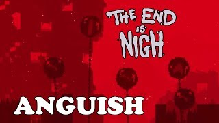 THE END IS NIGH | THE FUTURE | ANGUISH
