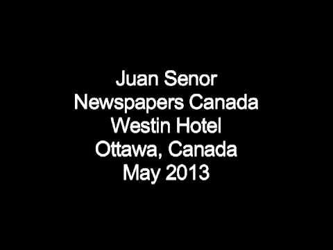 Juan Senor - Newspapers Canada, May 2013: Part 1