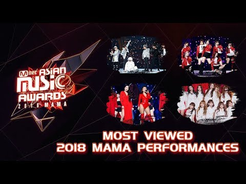 [TOP 30] MOST VIEWED 2018 MAMA PERFORMANCES