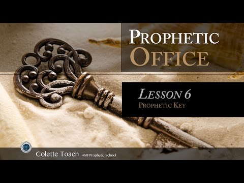The Prophetic Key - Prophetic Training School by Colette Toach