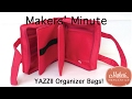 Gambar cover Makers' Minute - Yazzii Organizer Bags
