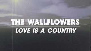 The Wallflowers - Love is a Country (Lyric Video)