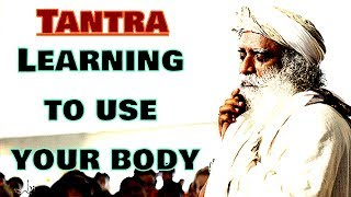 Sadhguru - If there is no tantra there is no guru !