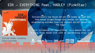 edx everything ft hadley pinkstar incl cazzette remix teaser