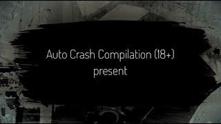 Auto Crash Compilation (18+) Подборки ДТП 2