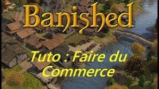 Tuto : Faire du commerce dans Banished (betails , graines , ...)