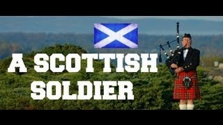♫ Scottish Bagpipes - A Scottish Soldier ♫