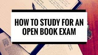 How to Study For Open Book Exams