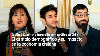"Seminario ""Transición demográfica en Chile"": Sesión 2 / Parte 2"