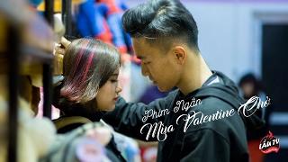 Phim Ngắn: Mùa Valentine Chờ (Official Short Film)