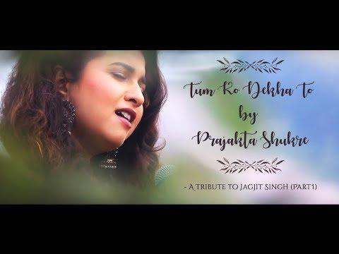 Tum Ko Dekha To | Prajakta Shukre | Tribute to Jagjit Singh (Part1)