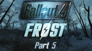 Fallout 4 Frost - Part 5 - The World Above