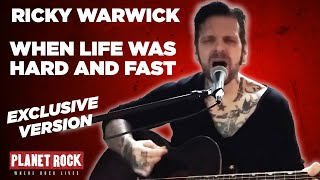 Ricky Warwick - When Life Was Hard And Fast (Planet Rock live session)