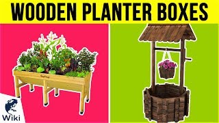 10 Best Wooden Planter Boxes 2019