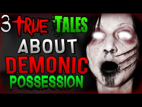 3 True Stories About Demonic Possession