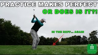 PRACTICE MAKES PERFECT....OR DOES IT?!?!