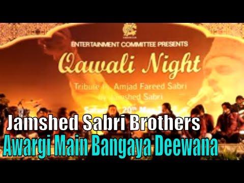 Awargi Main Bangaya Deewana   Jamshed Sabri Brothers   Qawali Night   Full Hd Video