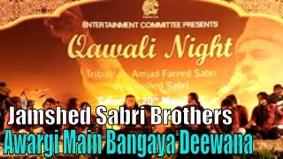 Awargi Main Bangaya Deewana | Jamshed Sabri Brothers | Qawali Night | Full Hd Video