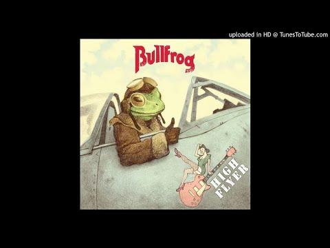 Bullfrog  Lola Plays the Blues Mp3
