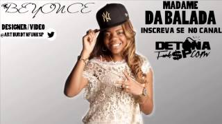MC Beyonce - Madame da Balada (DJ Will 22) 2013 VIDEO EM HD