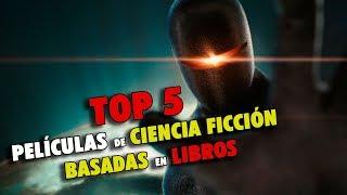5 Películas de Ciencia Ficcion Basadas en Libros I Fedewolf