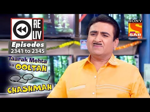Weekly Reliv | Taarak Mehta Ka Ooltah Chashmah |20th November to 24th November 2017 |Ep 2341 to 2345
