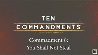 Commandment 8: You Shall Not Steal