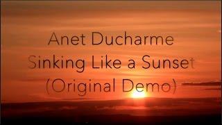 Anet Ducharme - Sinking Like a Sunset (Demo)