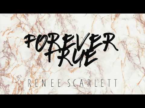 Renee Scarlett - Forever True