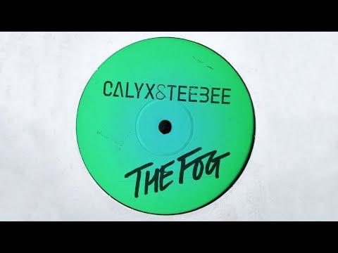 Calyx & Teebee - 'The Fog'