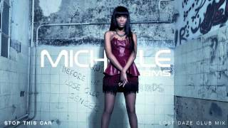 Michelle Williams - Stop This Car [Lost Daze Club Mix]