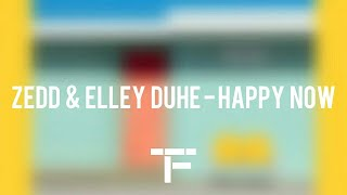 [TRADUCTION FRANÇAISE] Zedd & Elley Duhé - Happy Now