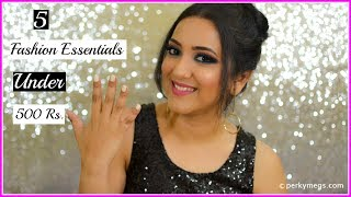 5 Fashion Essentials Under 500 Rs | Perkymegs