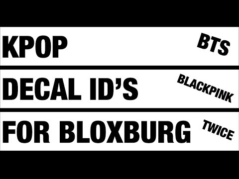 K Pop Decal Id S Codes For Roblox Bts Blackpink Twice Youtube