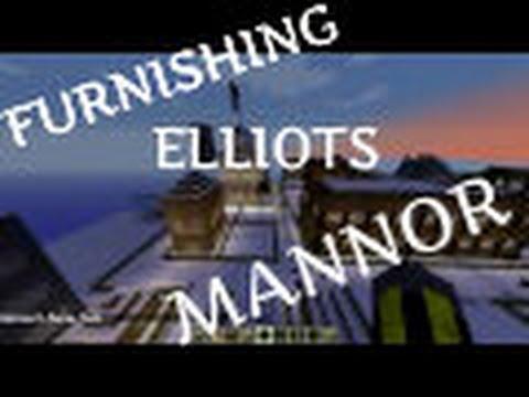 Furnishing Elliot's Mannor