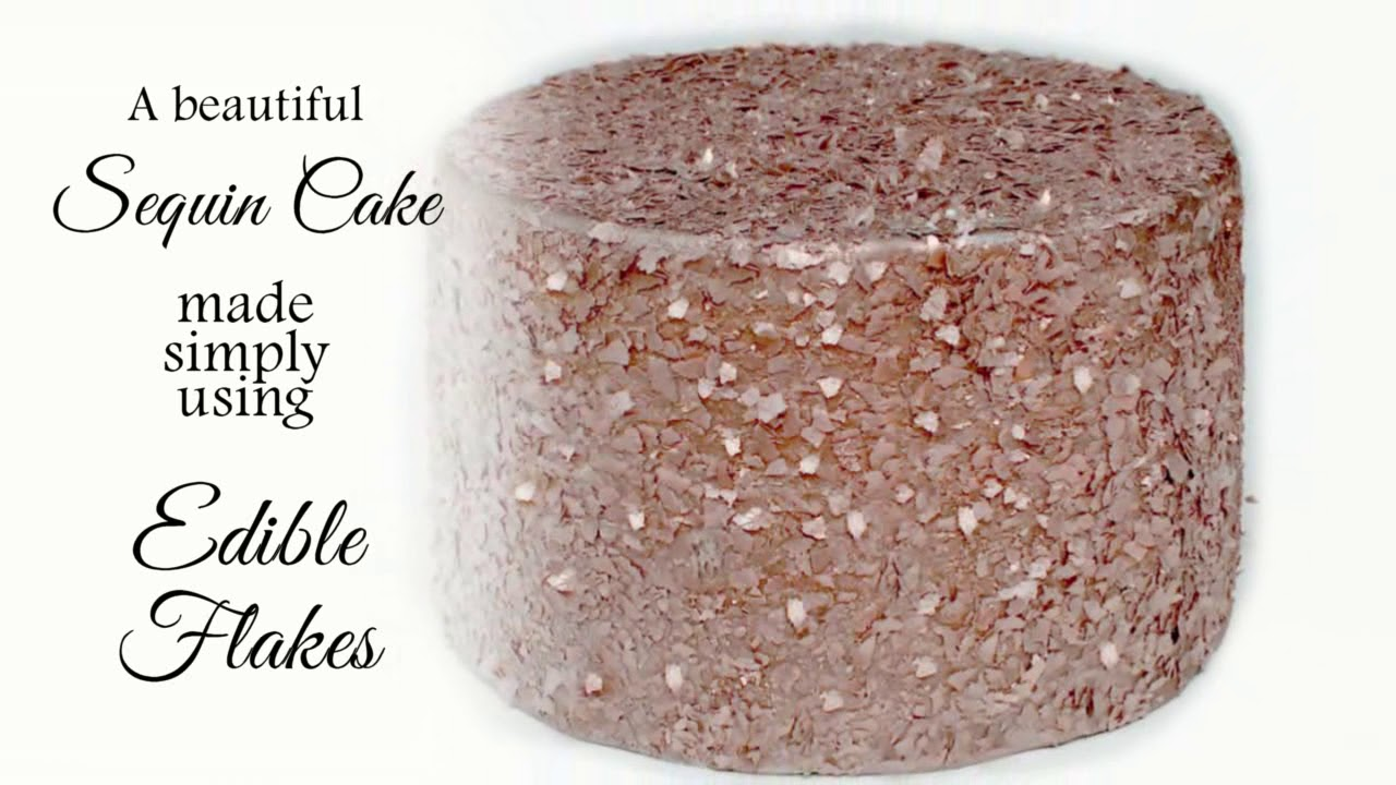 TUTORIAL: How to make a Sequin Cake using Edible Flakes