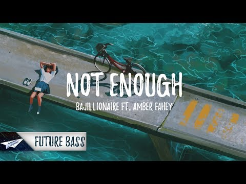 Bajillionaire - Not Enough (feat. Amber Fahey)