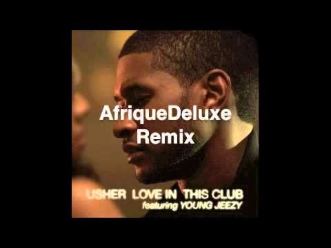 Usher  Love in this Club AfriqueDeluxe Remix