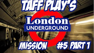 Taff Plays - London Underground Simulator - 5 - Standby Man