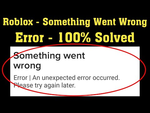 Roblox - Something Went Wrong. An Unexpected Error Occurred. Please Try Again Later - Windows - Fix
