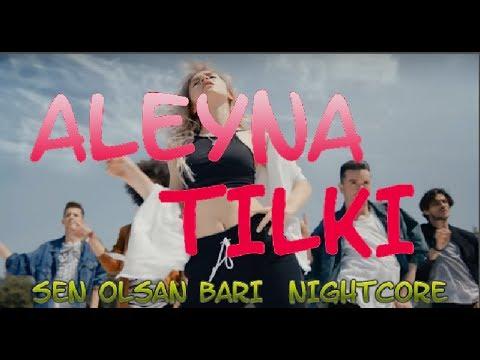 Sen Olsan Bari - Nightcore   Aleyna Tilki (Altyazılı) Lyrics / Hızlnadırılmış