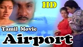 Airport│Full Tamil Movie 1993│Sathyaraj | Gauthami | M. G. Soman | Suchitra |